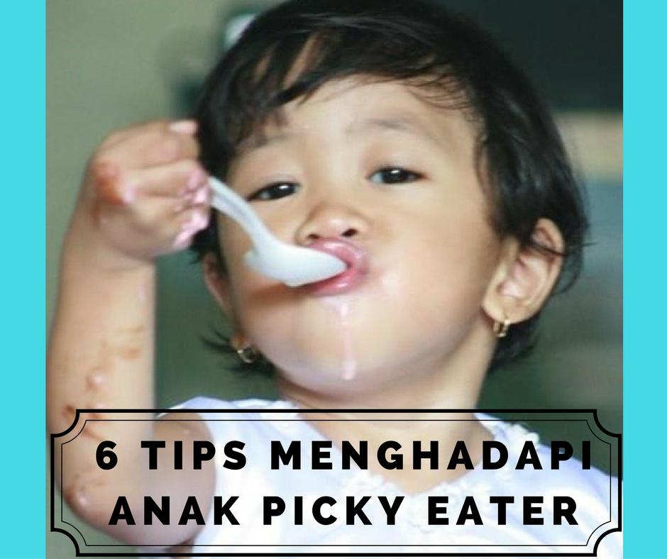 6 Tips Menghadapi Anak Picky Eater