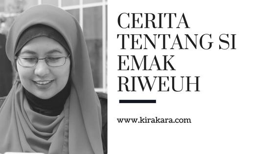 Cerita Tentang si Emak Riweuh