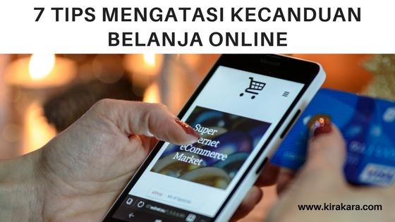 7 Tips Mengatasi Kecanduan Belanja Online