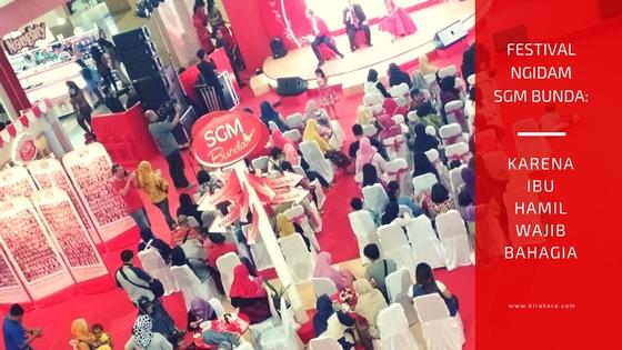 Festival Ngidam SGM Bunda: Karena Ibu Hamil Wajib Bahagia