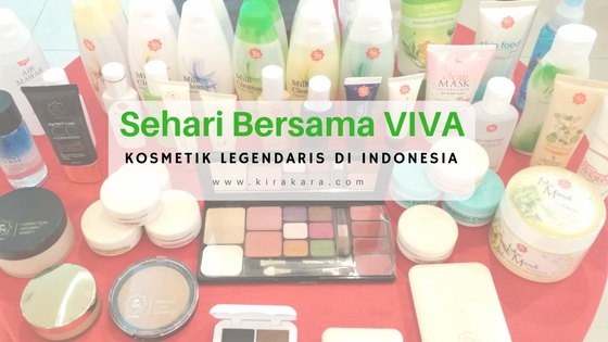 Sehari Bersama Viva: Kosmetik Legendaris di Indonesia