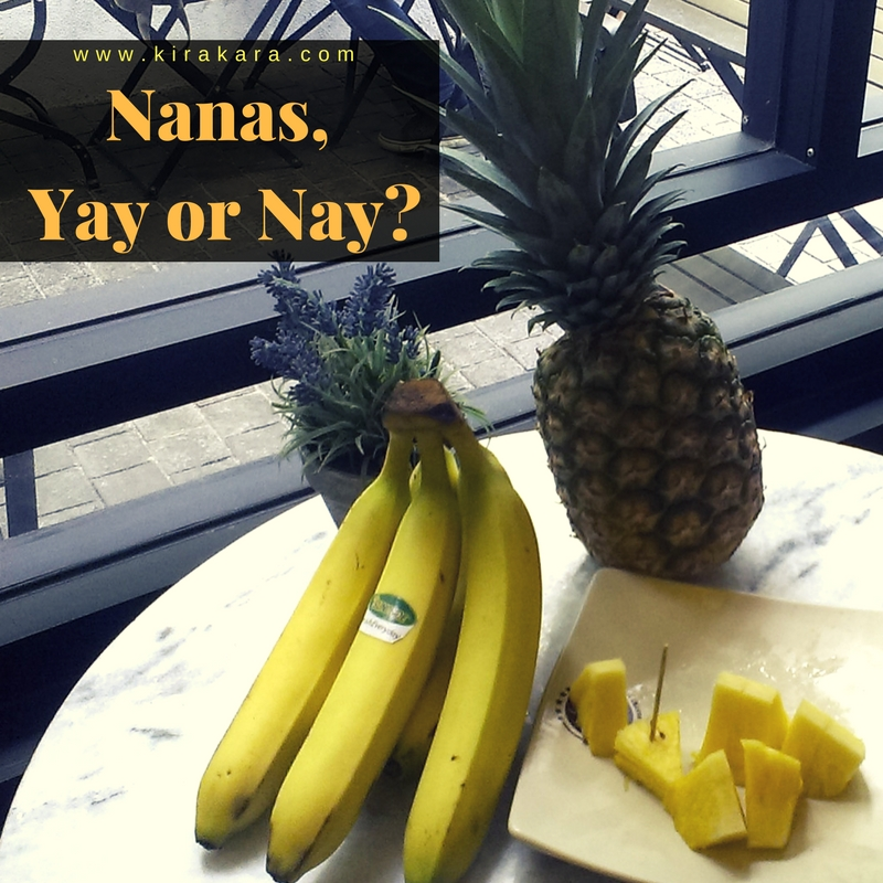NANAS, YAY OR NAY?