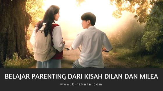 Belajar Parenting dari kisah DILAN dan MILEA