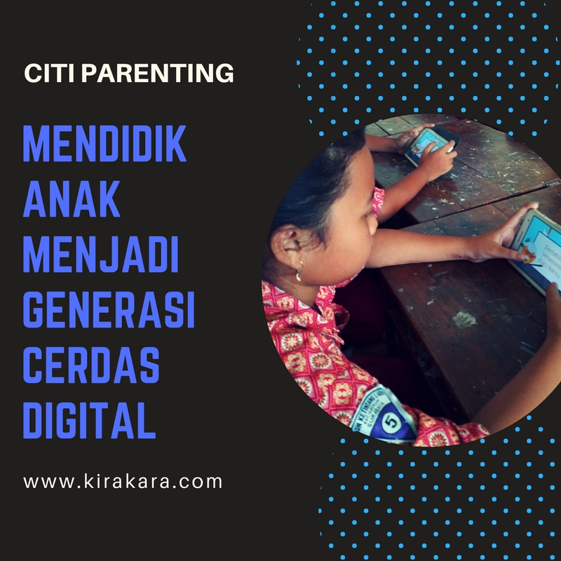 Citi Parenting: Mendidik Anak Menjadi Generasi Cerdas Digital