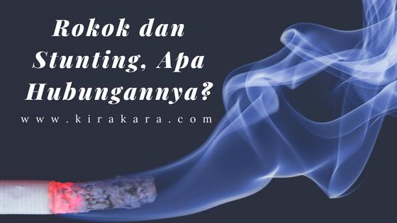 Rokok dan Stunting, Apa Hubungannya?