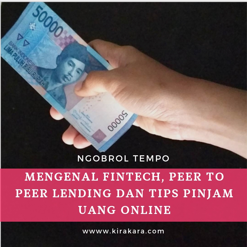 Mengenal Fintech, Peer to Peer Lending dan Tips Pinjam Uang Online