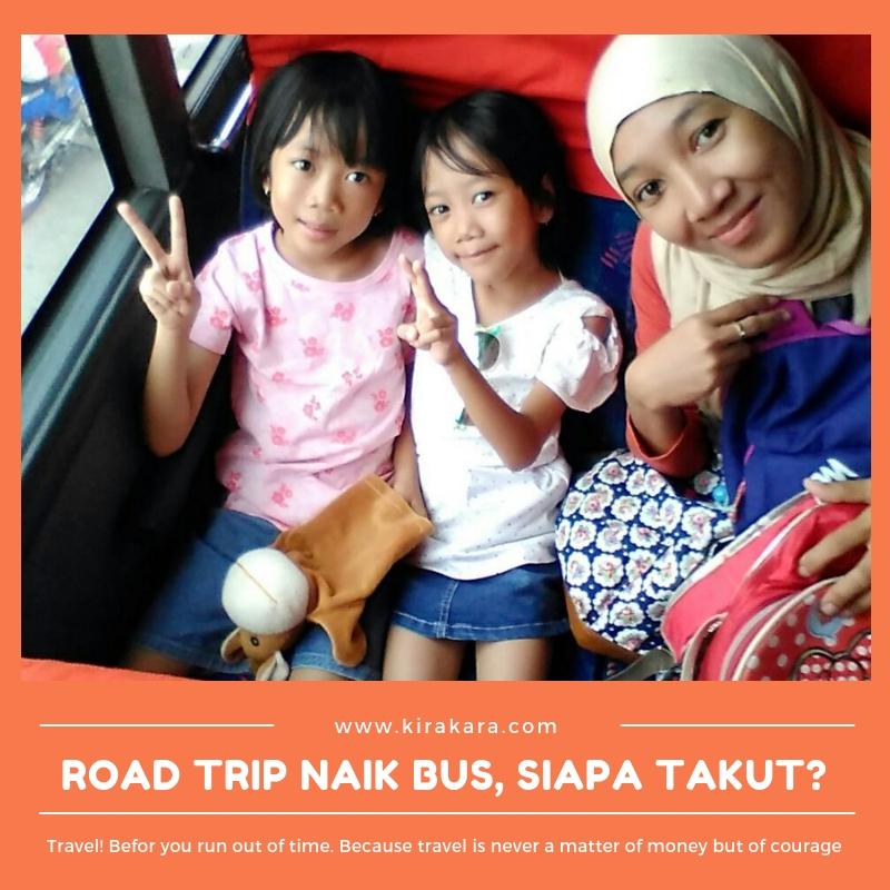 Road Trip Naik Bus, Siapa Takut?