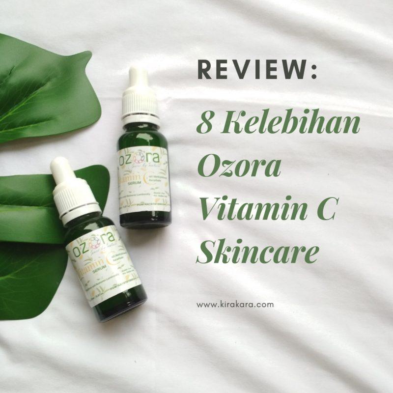 Review: 8 Kelebihan Ozora Vitamin C Skincare