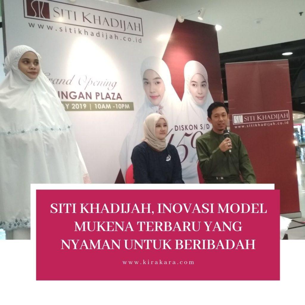 Siti Khadijah, Inovasi Model Mukena Terbaru Yang Nyaman Untuk Beribadah
