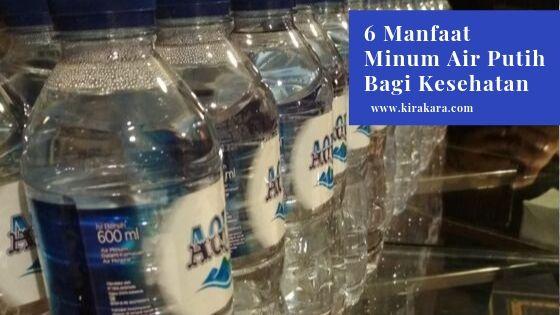 6 Manfaat Minum Air Putih Bagi Kesehatan