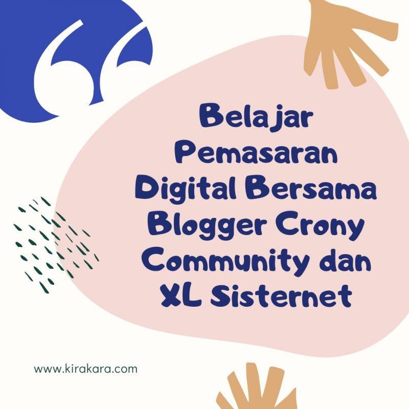 Belajar Pemasaran Digital Bersama Blogger Crony Community dan XL Sisternet