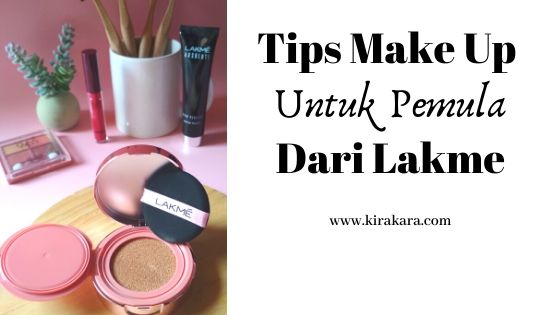Tips Make Up Untuk Pemula Dari Lakme