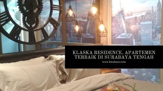 Klaska Residence, Apartemen Terbaik Di Pusat Kota Surabaya