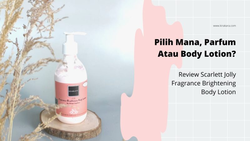 Pilih Mana, Parfum Atau Body Lotion?