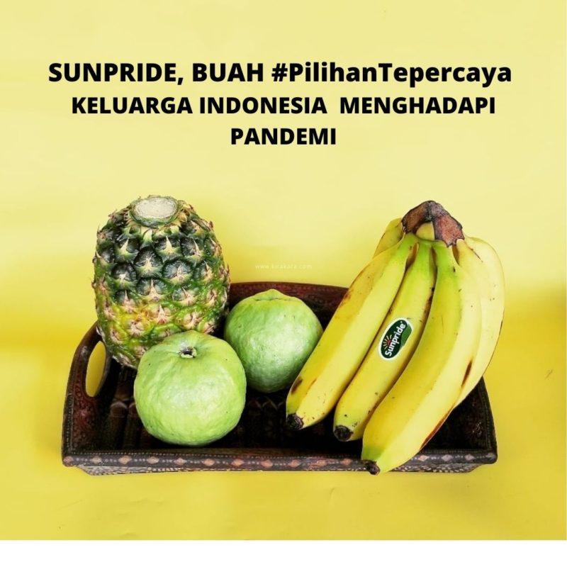 SUNPRIDE, BUAH #PilihanTepercaya KELUARGA INDONESIA MENGHADAPI PANDEMI